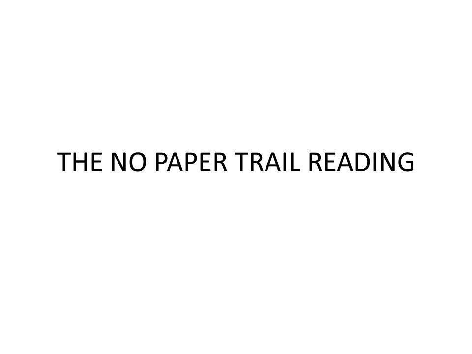 THE NO PAPER TRAIL READING