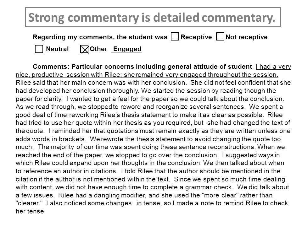 Regarding my comments, the student was Receptive Not receptive Neutral Other Engaged Comments: Particular concerns including general attitude of student I had a very nice, productive session with Rilee; she remained very engaged throughout the session.
