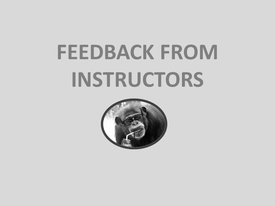 FEEDBACK FROM INSTRUCTORS