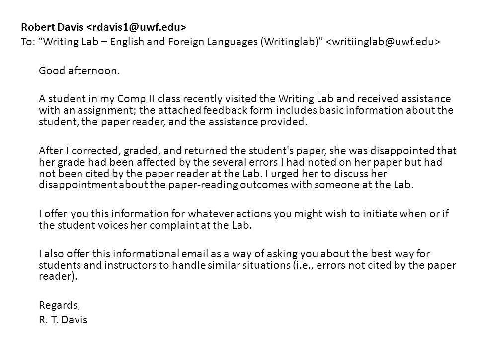 Robert Davis To: Writing Lab – English and Foreign Languages (Writinglab) Good afternoon.