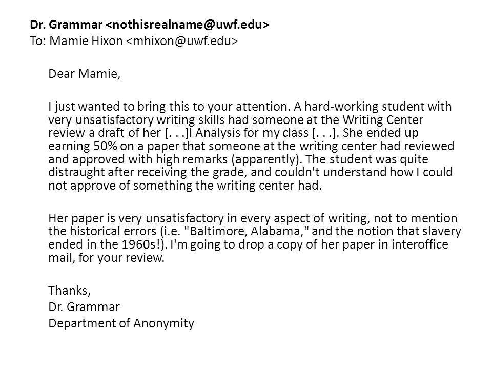 Dr. Grammar To: Mamie Hixon Dear Mamie, I just wanted to bring this to your attention.