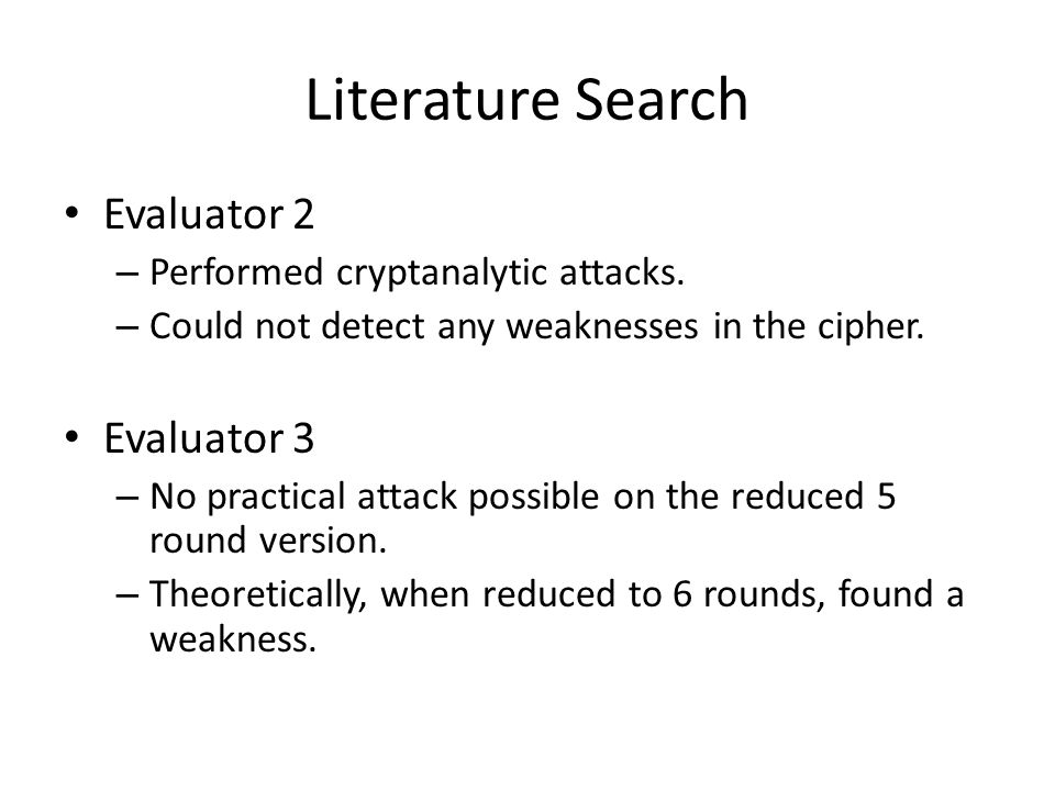 Literature Search Evaluator 2 – Performed cryptanalytic attacks.