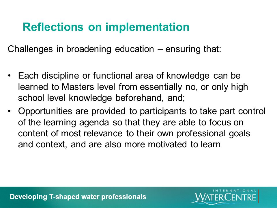 Reflections on implementation Challenges in broadening education – ensuring that: Each discipline or functional area of knowledge can be learned to Ma