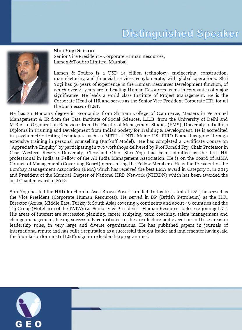 Shri Yogi Sriram Senior Vice President – Corporate Human Resources, Larsen & Toubro Limited. Mumbai Larsen & Toubro is a USD 14 billion technology, en