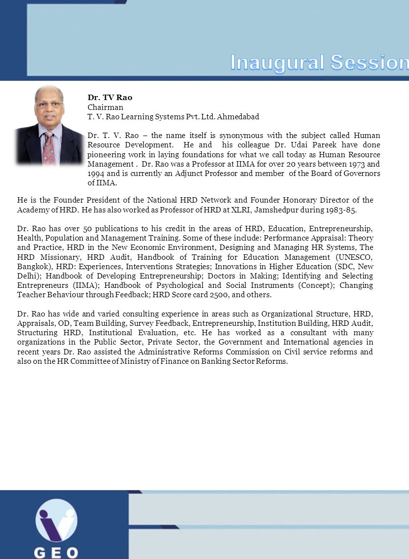 He is the Founder President of the National HRD Network and Founder Honorary Director of the Academy of HRD. He has also worked as Professor of HRD at