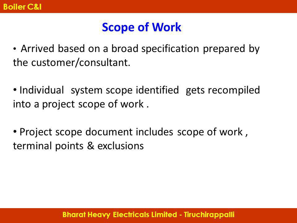 Arrived based on a broad specification prepared by the customer/consultant. Individual system scope identified gets recompiled into a project scope of