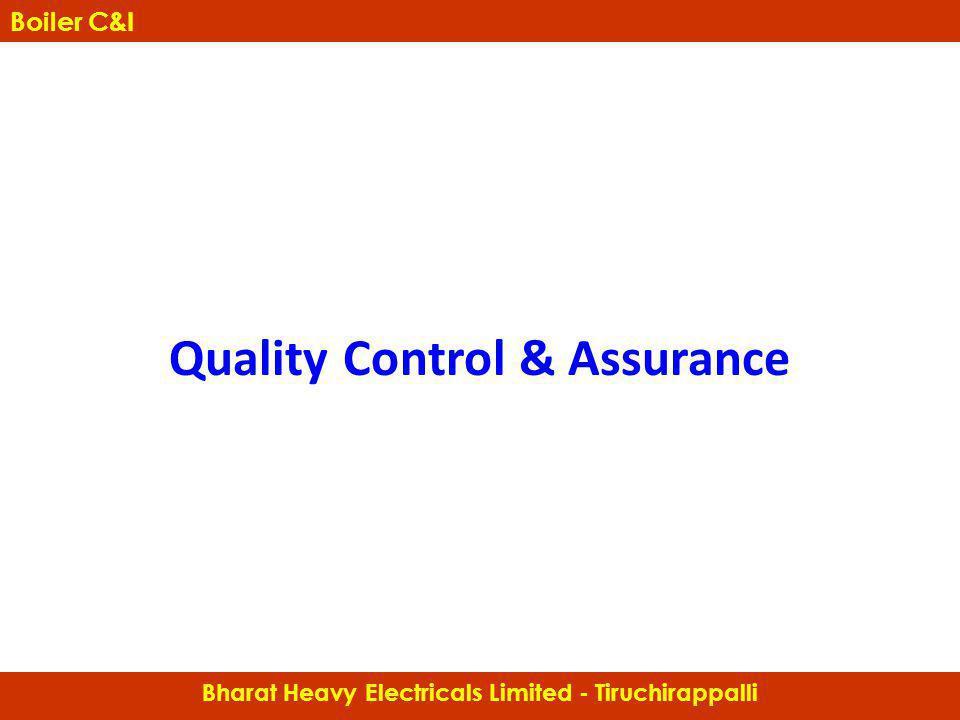 Quality Control & Assurance Boiler Controls & Instrumentation Bharat Heavy Electricals Limited - Tiruchirappalli Boiler C&I