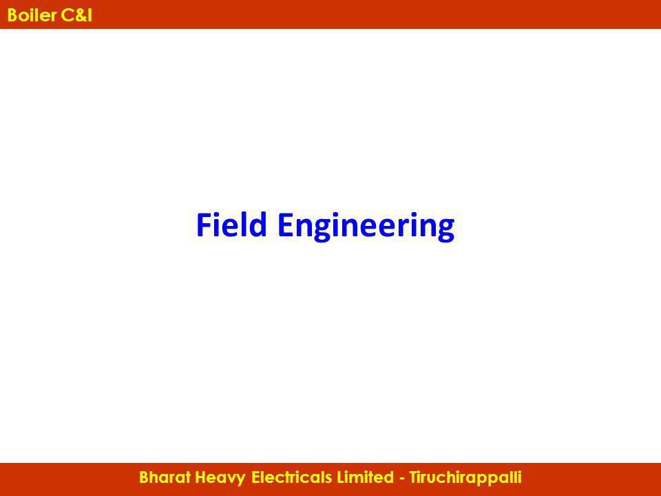 Field Engineering Bharat Heavy Electricals Limited - Tiruchirappalli Boiler C&I