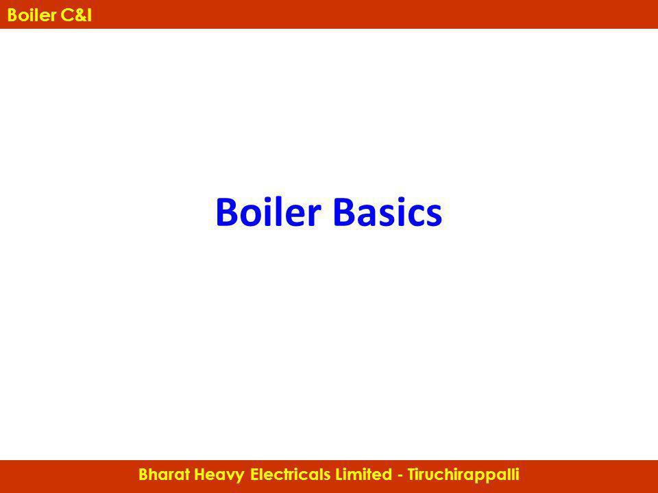 Bharat Heavy Electricals Limited - Tiruchirappalli Boiler C&I Boiler Basics