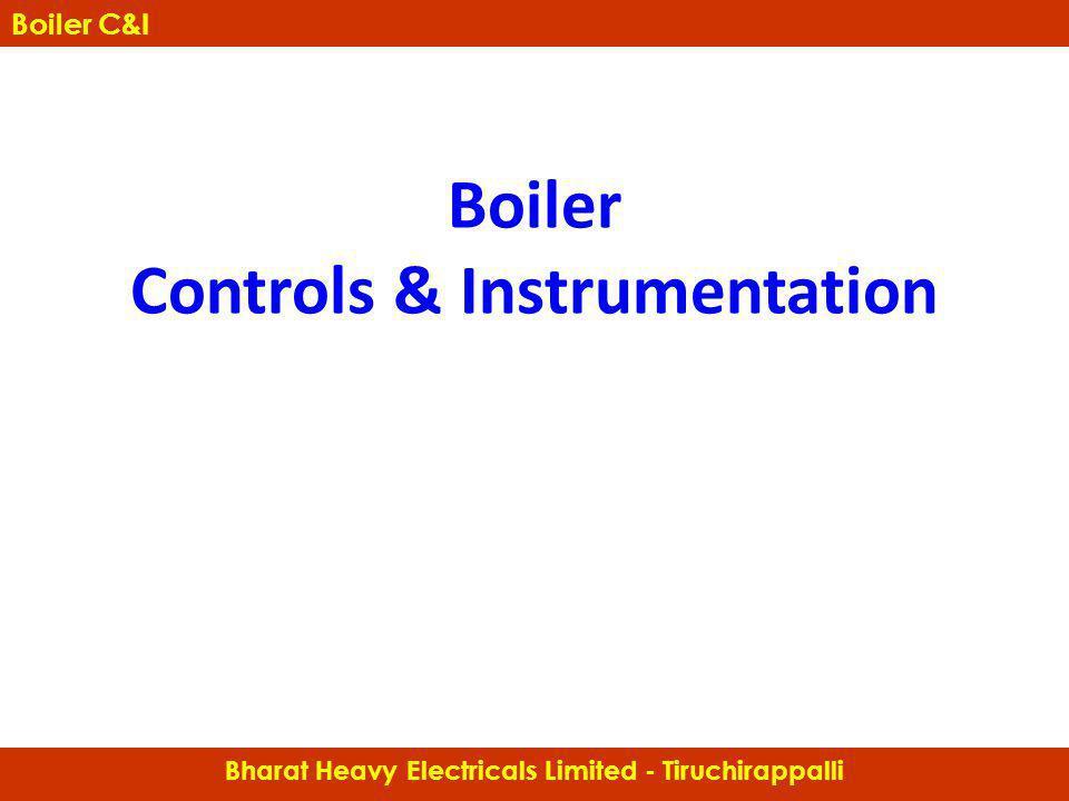 Boiler Controls & Instrumentation Bharat Heavy Electricals Limited - Tiruchirappalli Boiler C&I
