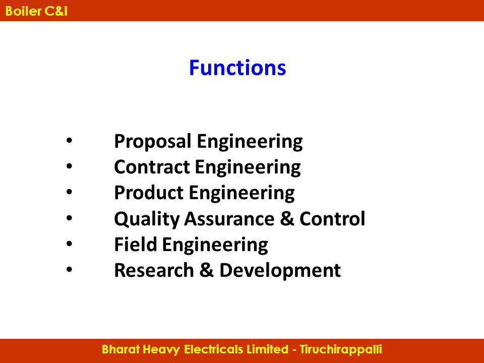 Proposal Engineering Contract Engineering Product Engineering Quality Assurance & Control Field Engineering Research & Development Boiler Controls & I