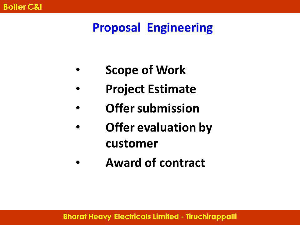 Scope of Work Project Estimate Offer submission Offer evaluation by customer Award of contract Proposal Engineering Boiler Controls & Instrumentation
