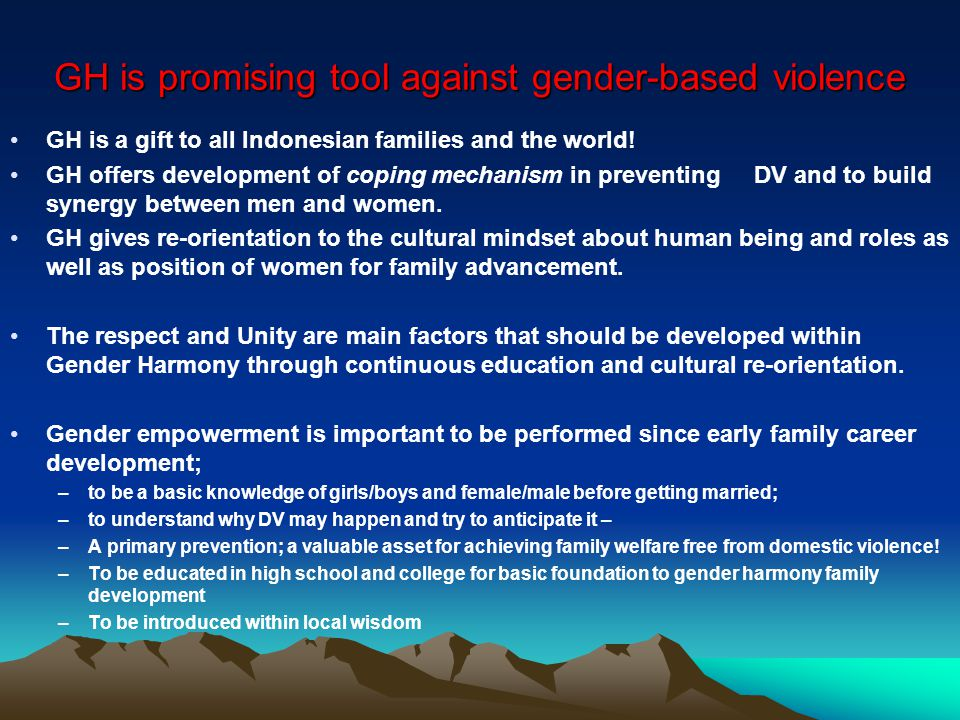 GH is promising tool against gender-based violence GH is a gift to all Indonesian families and the world! GH offers development of coping mechanism in