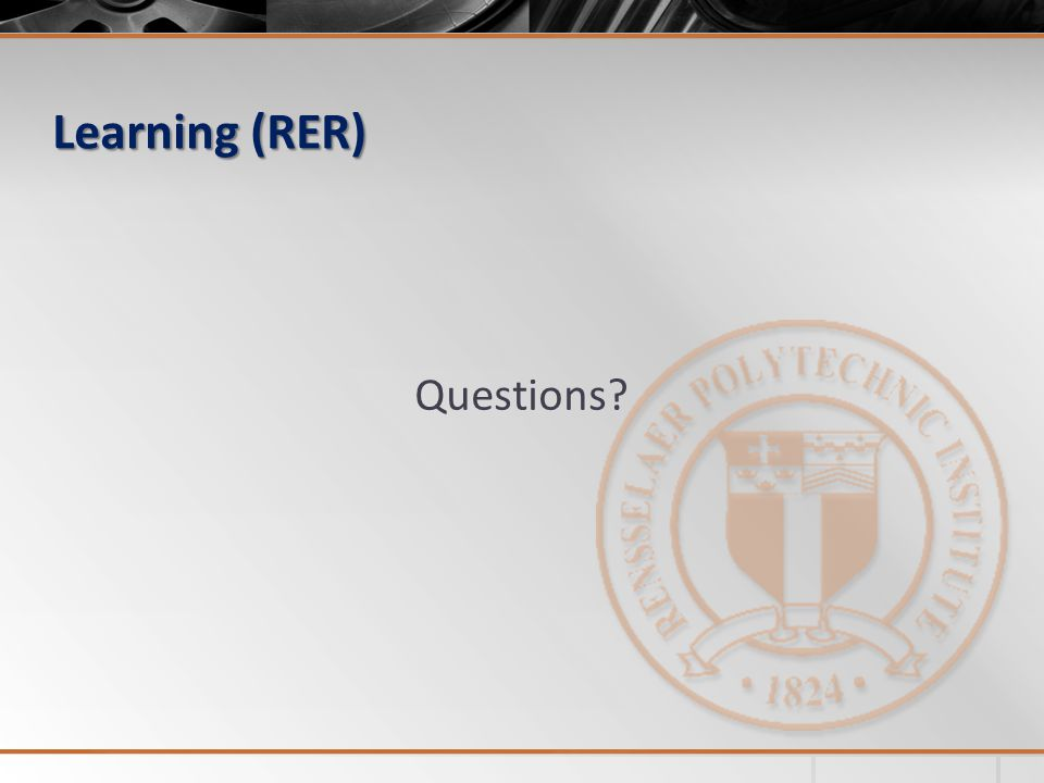 Learning (RER) Questions?