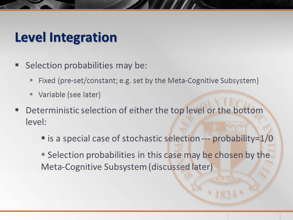 Level Integration Selection probabilities may be: Fixed (pre-set/constant; e.g.