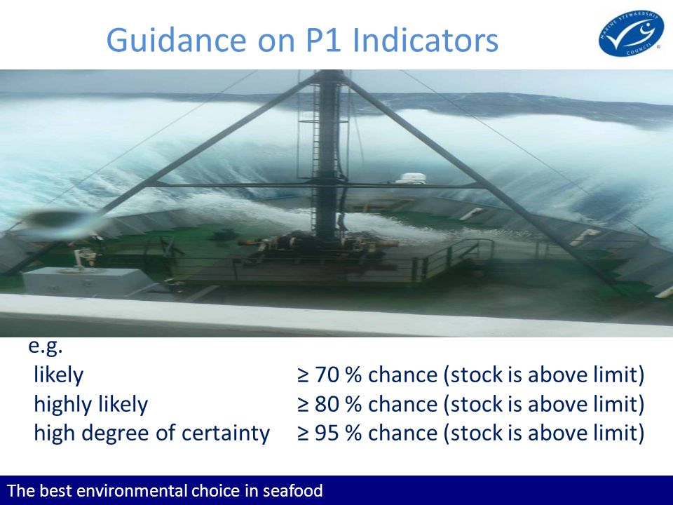 The best environmental choice in seafood Guidance on P1 Indicators e.g.