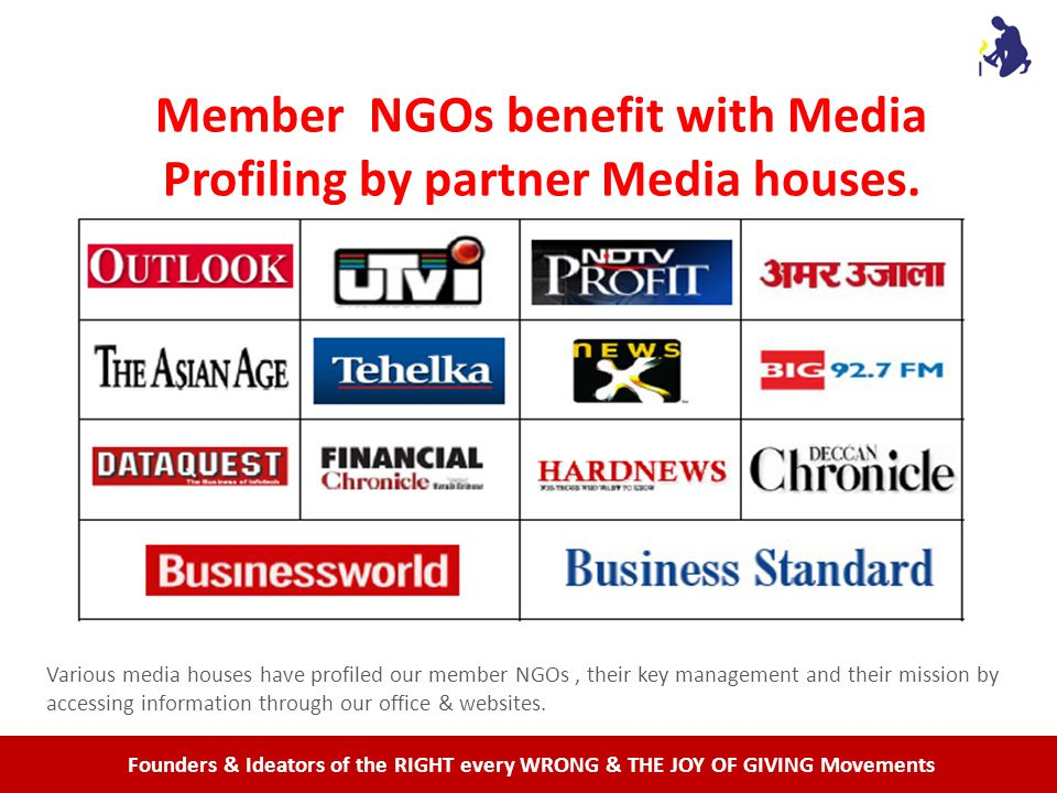 Founders & Ideators of the RIGHT every WRONG & THE JOY OF GIVING Movements Member NGOs benefit with Media Profiling by partner Media houses.