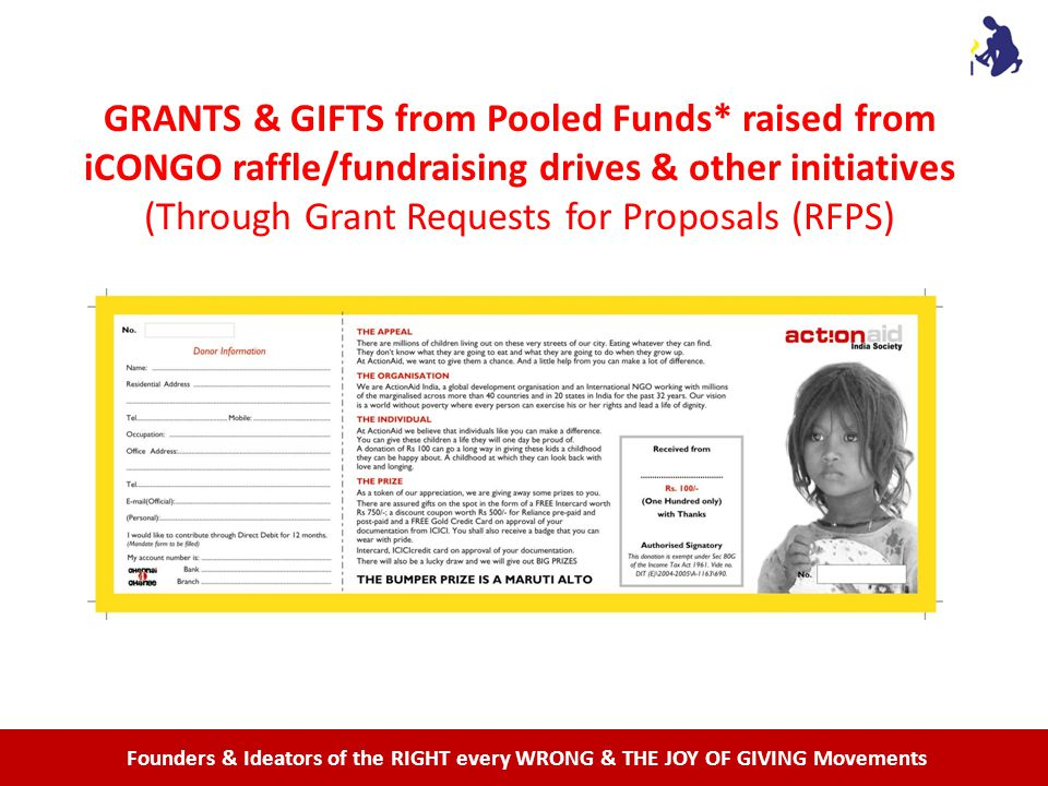 Founders & Ideators of the RIGHT every WRONG & THE JOY OF GIVING Movements GRANTS & GIFTS from Pooled Funds* raised from iCONGO raffle/fundraising drives & other initiatives (Through Grant Requests for Proposals (RFPS)