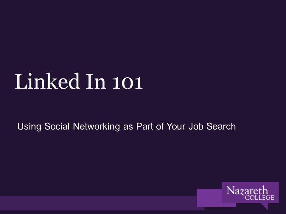 Linked In 101 Using Social Networking as Part of Your Job Search