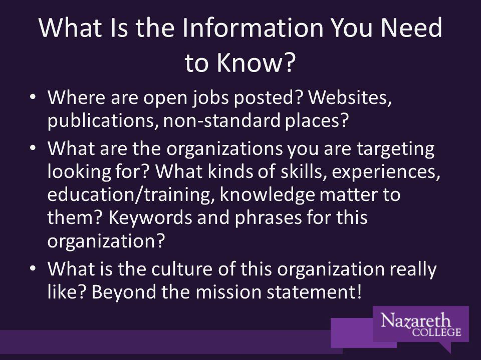 What Is the Information You Need to Know? Where are open jobs posted? Websites, publications, non-standard places? What are the organizations you are