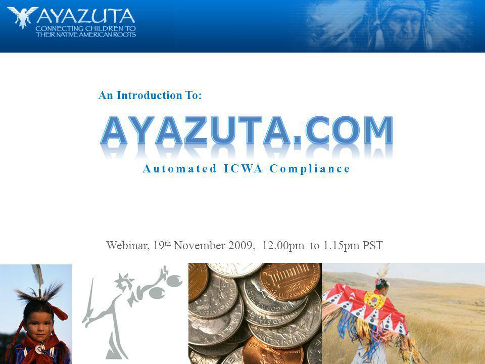 2 © H7 interactive, llc 2008 Introduction ICWA History Practical impact of ICWA on States Business Problem Impact Introducing Ayazuta Automated ICWA Noticing Benefits System Structure Ayazuta Demonstration Current Status Ayazuta Future Content