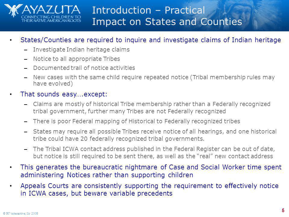 5 © H7 interactive, llc 2008 Introduction – Practical Impact on States and Counties States/Counties are required to inquire and investigate claims of