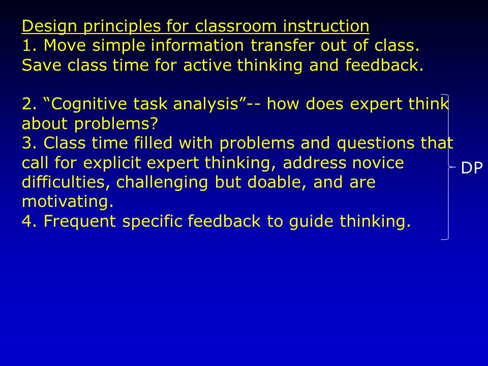 Design principles for classroom instruction 1. Move simple information transfer out of class.