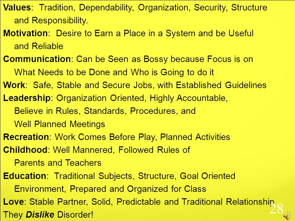 Values: Tradition, Dependability, Organization, Security, Structure and Responsibility.