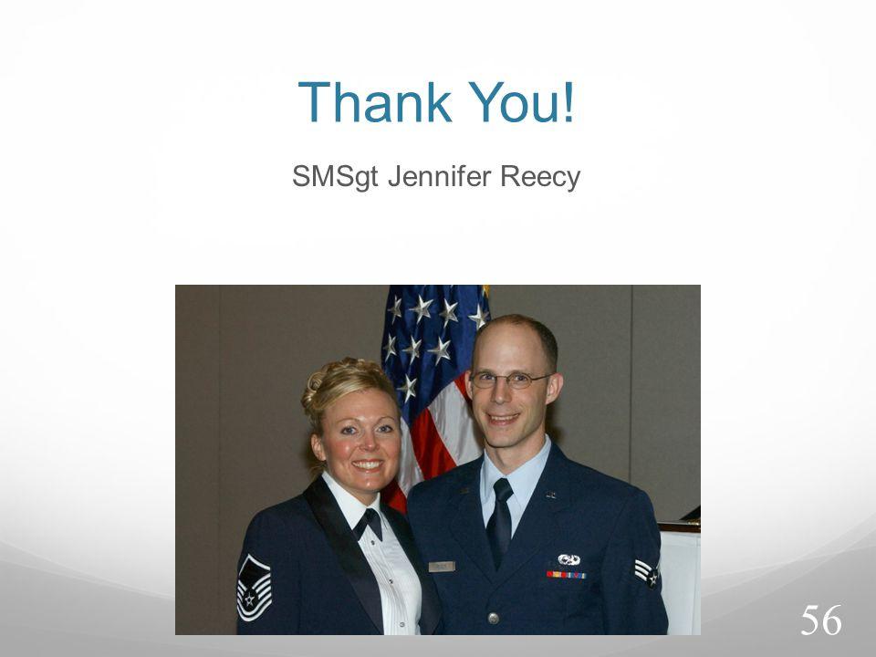 Thank You! SMSgt Jennifer Reecy 56