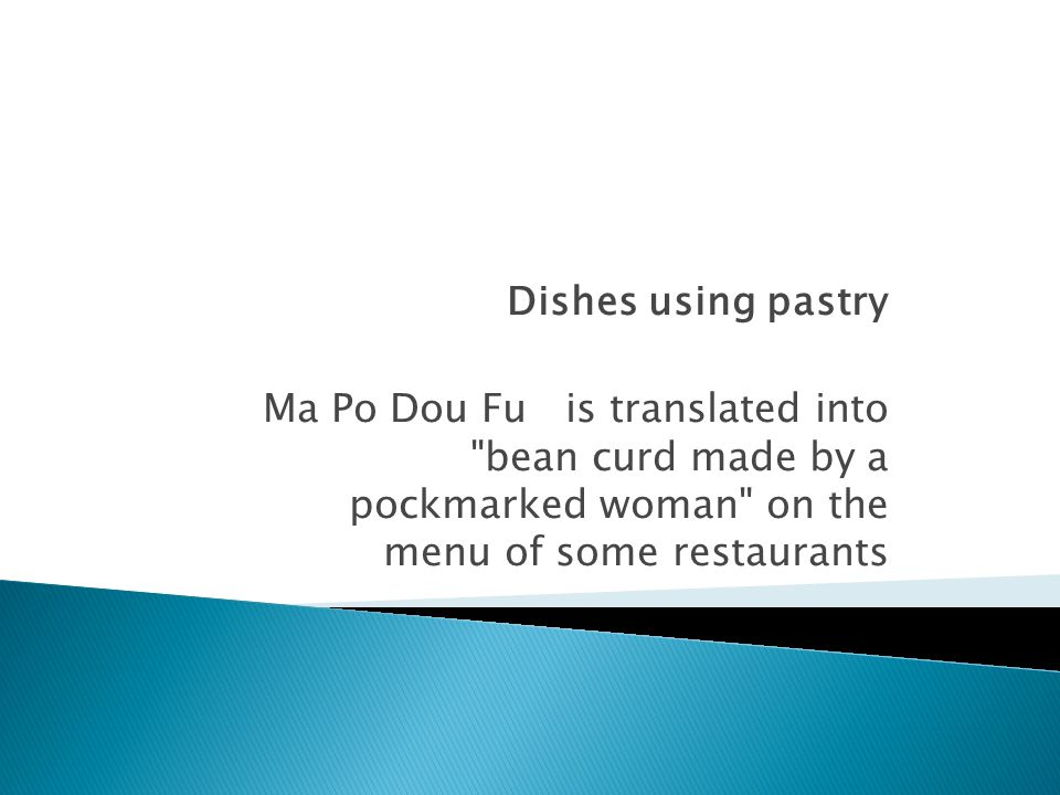 Dishes using pastry Ma Po Dou Fu is translated into