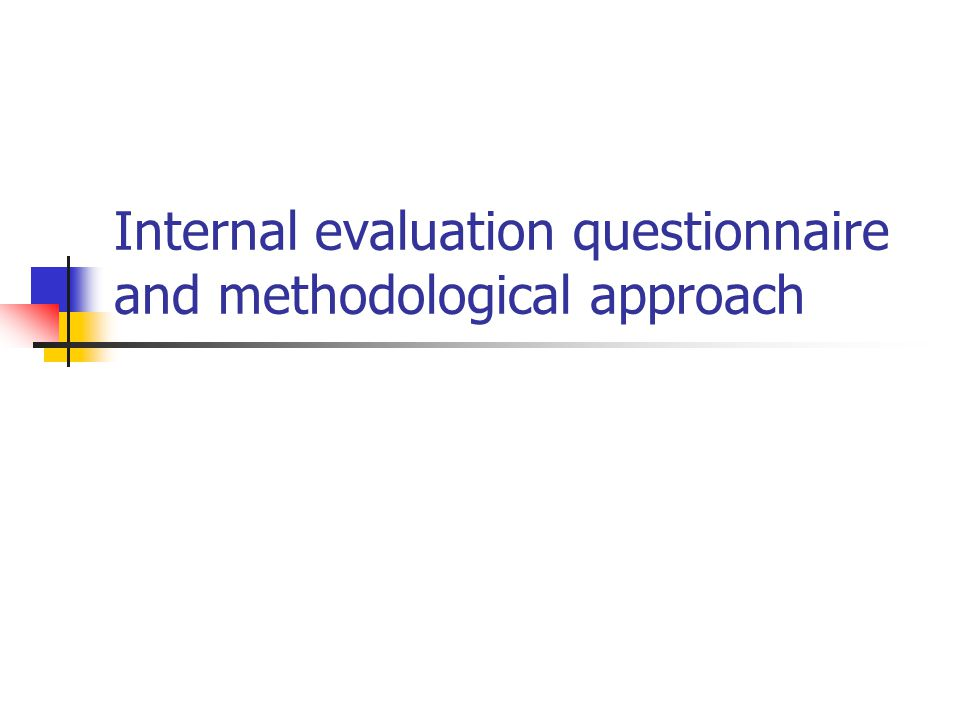 Internal evaluation questionnaire and methodological approach