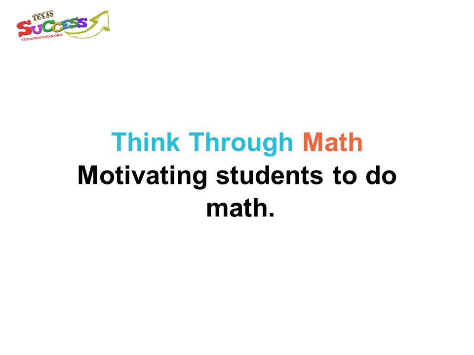 Think Through Math Motivating students to do math.