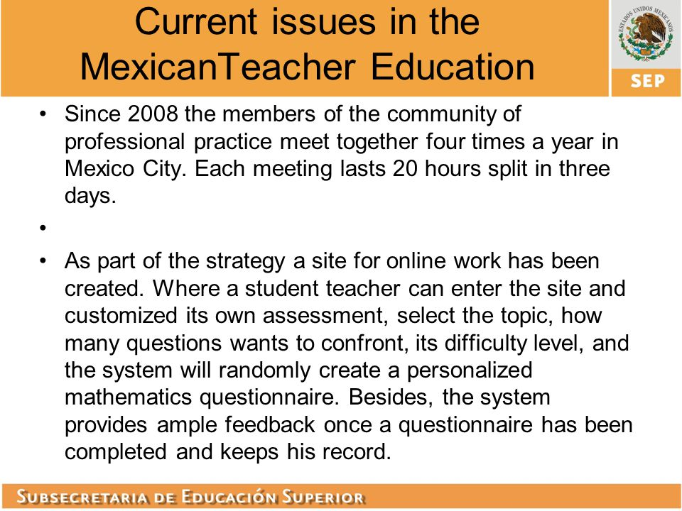 Current issues in the MexicanTeacher Education Since 2008 the members of the community of professional practice meet together four times a year in Mex