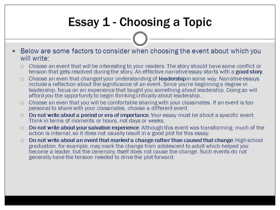 Essay 1 - Choosing a Topic Below are some factors to consider when choosing the event about which you will write: Choose an event that will be interes