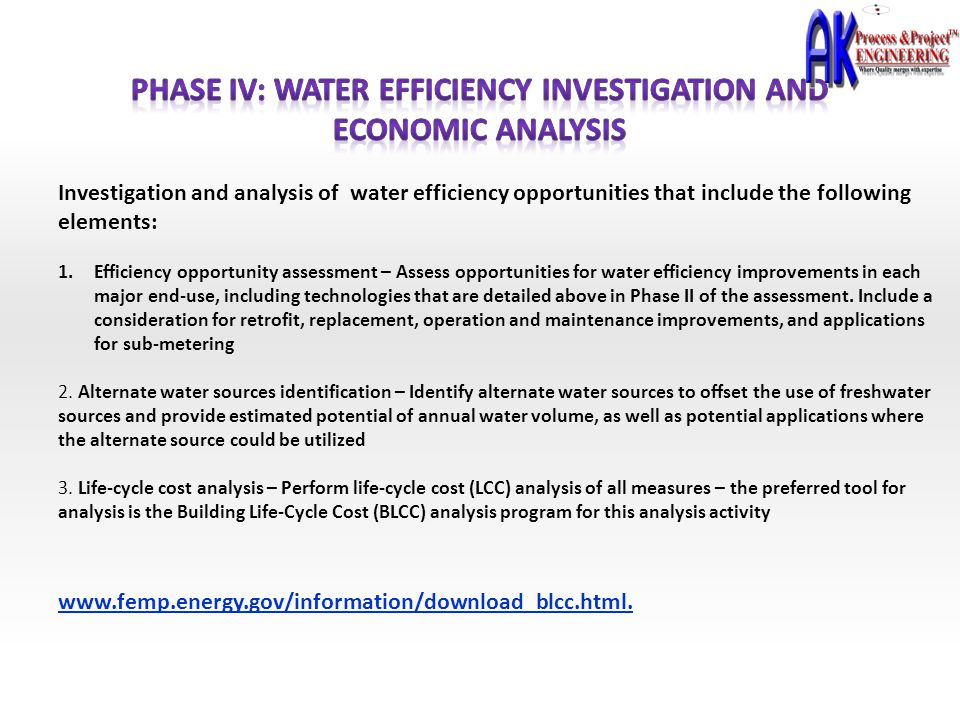 Investigation and analysis of water efficiency opportunities that include the following elements: 1.Efficiency opportunity assessment – Assess opportu