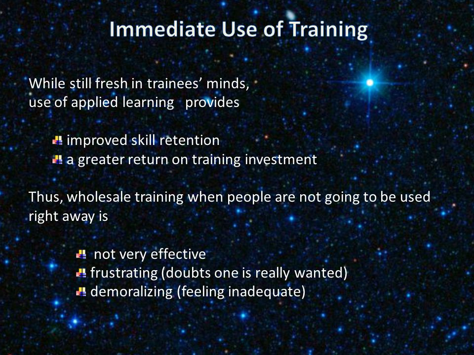 Mass training is ineffective for a single specific task. Too many people on hold. A new team can be taught each quarter by the team that is being repl
