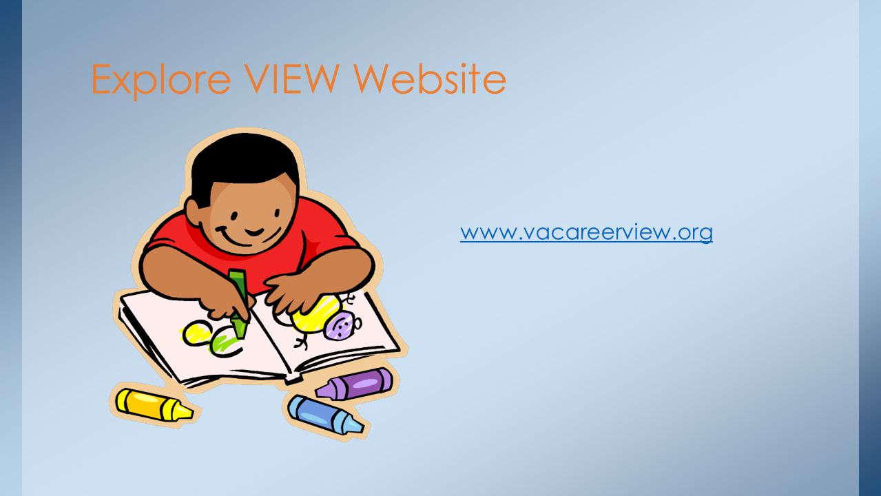 Explore VIEW Website www.vacareerview.org