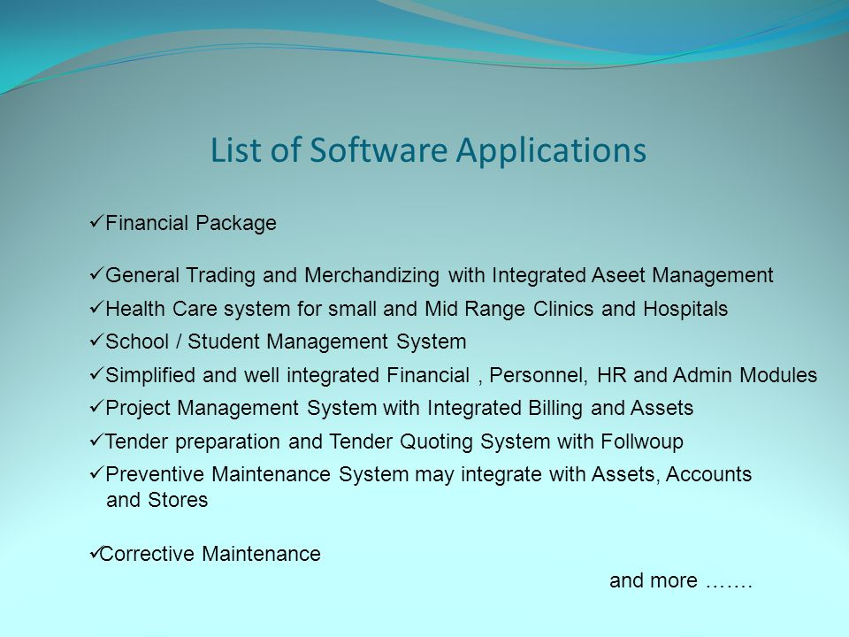List of Software Applications Financial Package General Trading and Merchandizing with Integrated Aseet Management Health Care system for small and Mi