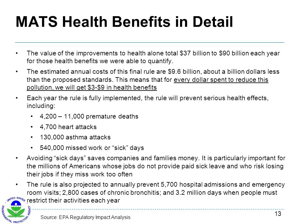 MATS Health Benefits in Detail The value of the improvements to health alone total $37 billion to $90 billion each year for those health benefits we w