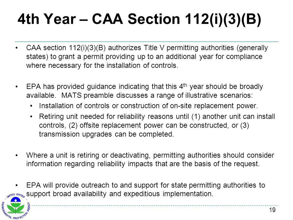 4th Year – CAA Section 112(i)(3)(B) CAA section 112(i)(3)(B) authorizes Title V permitting authorities (generally states) to grant a permit providing