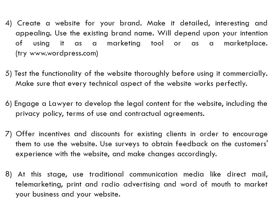 4) Create a website for your brand.Make it detailed, interesting and appealing.