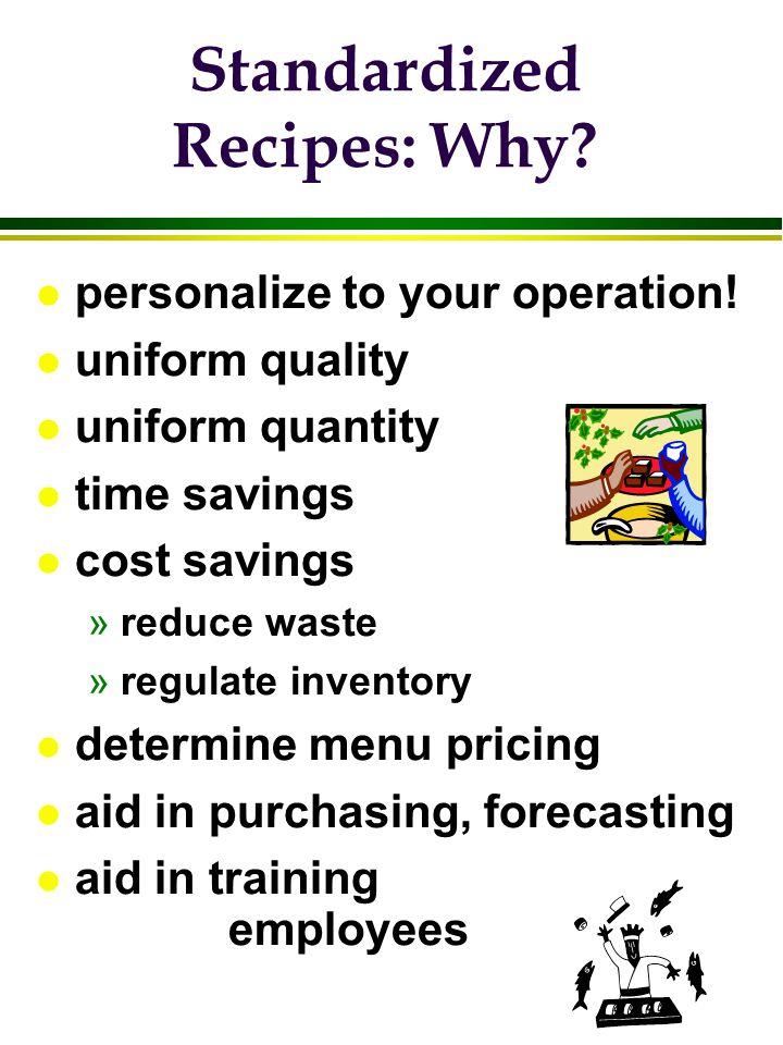 l personalize to your operation! l uniform quality l uniform quantity l time savings l cost savings »reduce waste »regulate inventory l determine menu