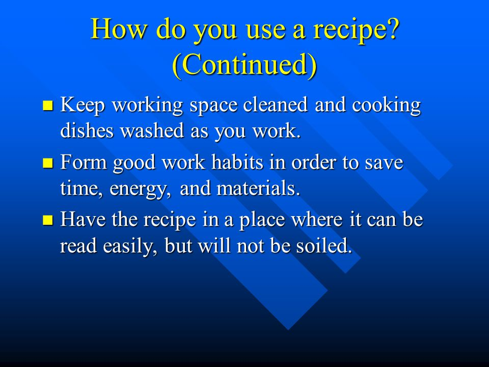 How do you use a recipe.