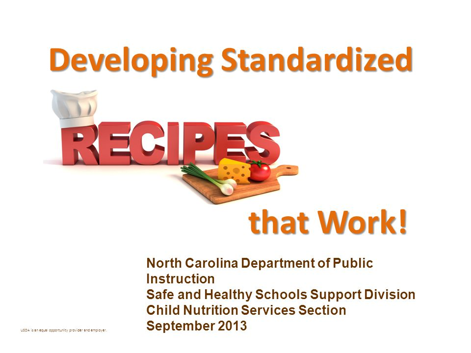 North Carolina Department of Public Instruction Safe and Healthy Schools Support Division Child Nutrition Services Section September 2013 USDA is an e