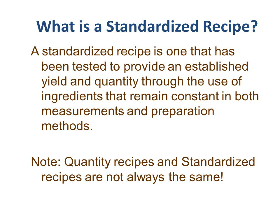 What is a Standardized Recipe.
