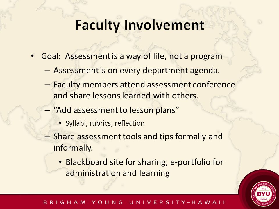 Goal: Assessment is a way of life, not a program – Assessment is on every department agenda.