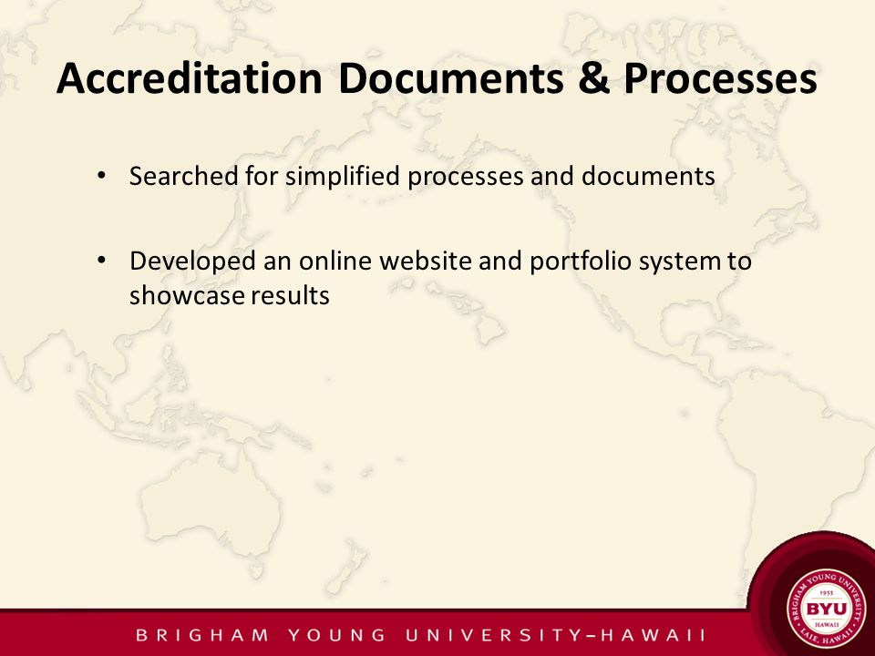 Searched for simplified processes and documents Developed an online website and portfolio system to showcase results Accreditation Documents & Processes