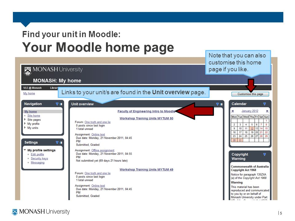 Make Moodle yours: Collapse and expand items 6 You can collapse and expand items where you see arrows such as these.