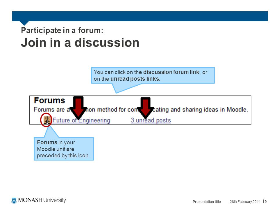 Participate in a forum: Join in a discussion 10 To join in the discussion, click on the Reply link on the right.