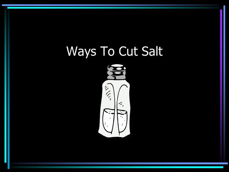Ways To Cut Salt